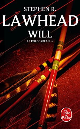 Will (Le Roi Corbeau, Tome 2) (Fantasy): Lawhead, Stephen