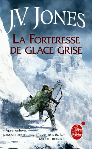 La Forteresse de Glace Grise (L'Epee Des Ombres, Tome 2) (Fantasy) (French Edition) (2253023639) by J V Jones