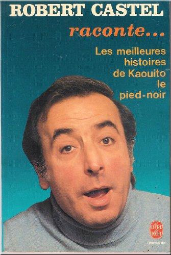 9782253024019: Robert Castel raconte : Les meilleures histoires de l'humour pied-noir (Le Livre de poche)