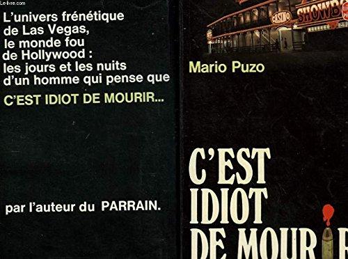 C'est idiot de mourir: Puzo Mario, Rosenthal Jean