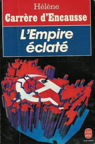 9782253025139: L'Empire éclaté : La révolte des nations en U.R.S.S. (Le Livre de Poche)