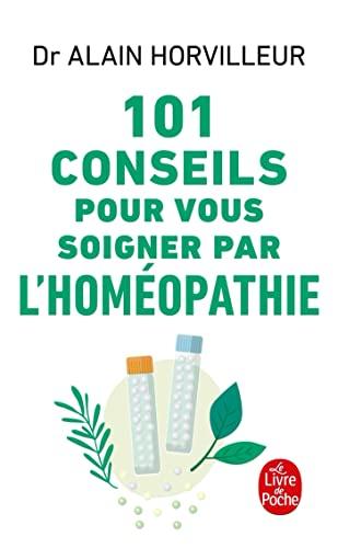 9782253025948: 101 conseils pour vous soigner par l'homéopathie (Santé)