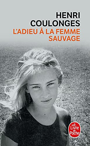 9782253027430: L Adieu a la Femme Sauvage (Ldp Litterature) (English and French Edition)