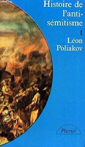 Histoire e l'Antisémitisme: Poliakov, Léon