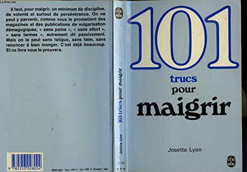 101 conseils pour maigrir: Josette Lyon