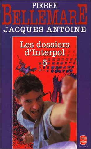9782253028352: Les dossiers d'Interpol (French Edition)
