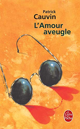 L Amour Aveugle (Ldp Litterature) (French Edition): Cauvin, P.