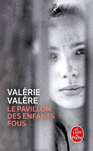 9782253030072: Le Pavillon Des Enfants Fous (Le Livre de Poche) (French Edition)