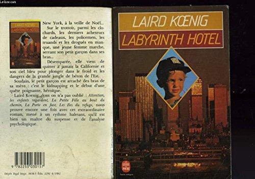 Labyrinth hotel (Le Livre de poche): Laird Koenig Claude