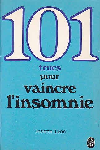 101 trucs pour vaincre l'insomnie [Jun 30,: Josette Lyon