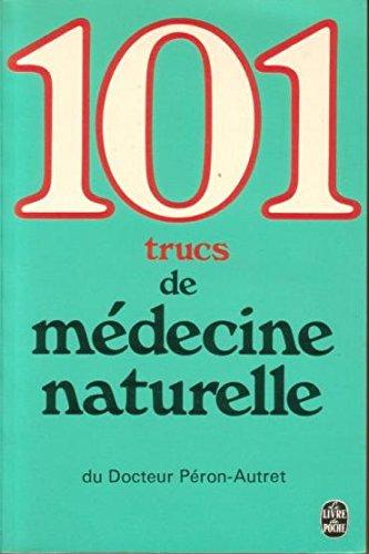101 conseils de mà decine naturelle [Dec: Jean-Yves Peron-Autret