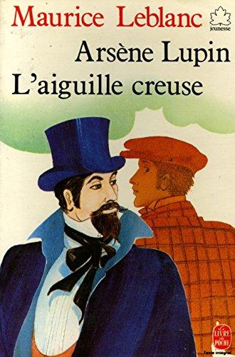Arsene lupin - l'aiguille creuse: Leblanc Maurice