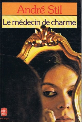Le Médecin de charme: André Stil