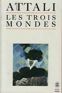 Les Trois Mondes: Attali, Jacques