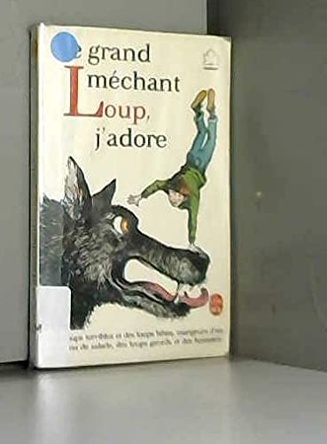 9782253033264: Le Grand méchant loup, j'adore
