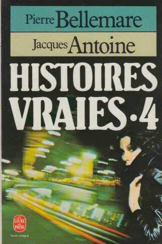 Histoires vraies: Pierre Bellemare Jacques