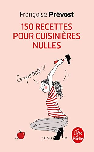 9782253034940: 150 Recettes Pour Cuisinieres Nulles (French Edition)