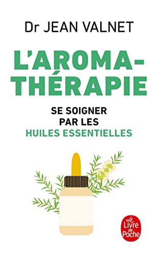 L Aromatherapie (Ldp Bien Etre) (French Edition): Valnet, J., Dr Valnet