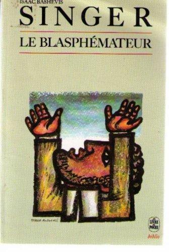 Le blasphemateur (Biblio cosmopolite): Isaac Bashevis Singer