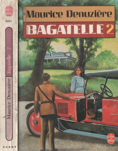 Bagatelle 2 (Tome II) (Louisiane, Tome III) (9782253037248) by Maurice Denuziere