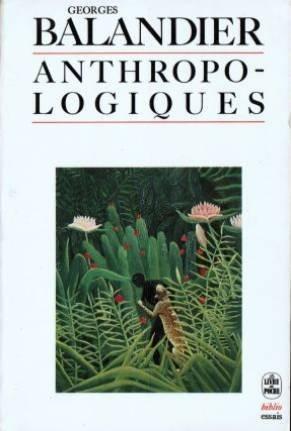 9782253037736: Anthropo Logiquesaugmenté D'un Avant Propos Inédit Les Anthropo Logiques Dans La Modernité