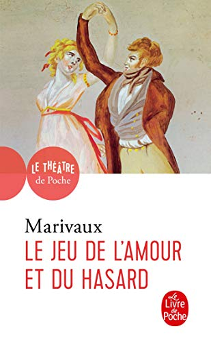 Jeu de l'Amour et du Hasard: Marivaux