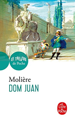 9782253037873: Dom Juan: Ou Le Festin De Pierre, Comedy 1665 (Ldp Theatre) (French Edition)