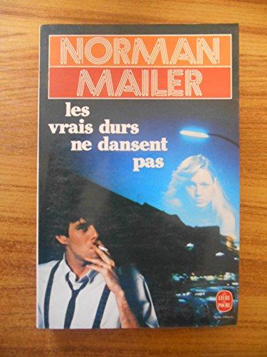 Les vrais durs ne dansent pas (Ldp Littérature) - Norman Mailer