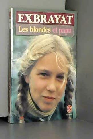 Les Blondes et Papa: Exbrayat-C