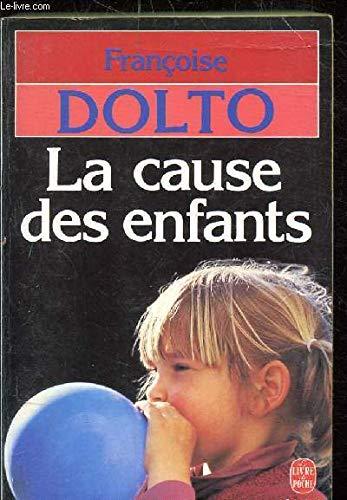 La cause des enfants(Le livre de poche: Francoise Dolto