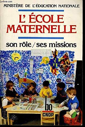 9782253039389: L ECOLE MATERNELLE, SON ROLE, SES MISSIONS