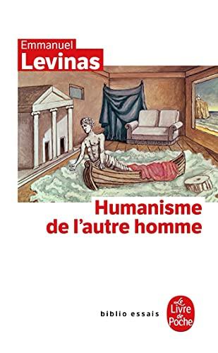 Humanisme de l'autre homme: Lévinas, Emmanuel