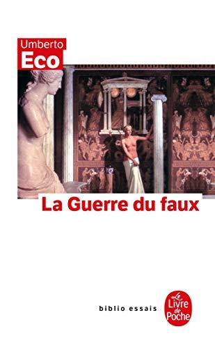 La Guerre Du Faux (Ldp Bib.Essais) (French Edition): Eco, U.