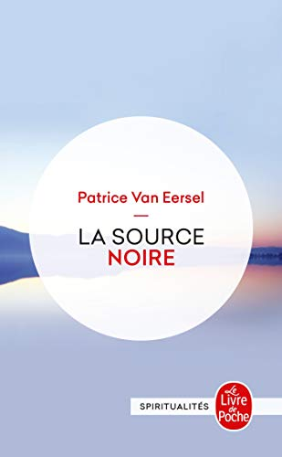 La Source Noire (Ldp Litterature) (French Edition): P Van Eersel