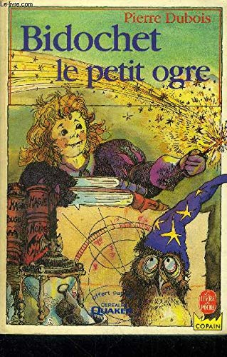 Bidochet le petit ogre: Dubois Pierre
