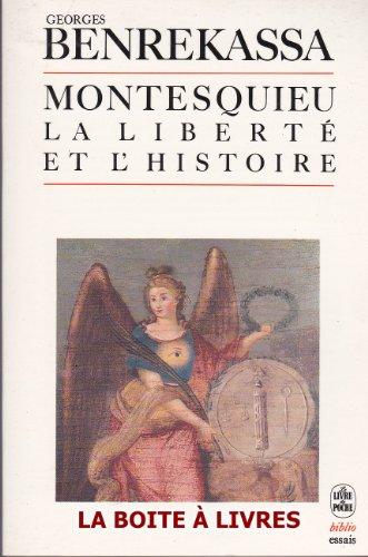 Montesquieu: La liberteÌ  et l'histoire (Livre de poche) (French Edition): Georges Benrekassa