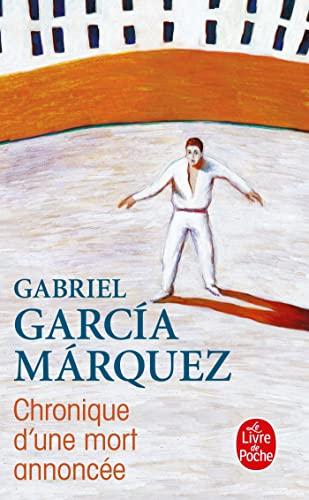 Chronique D Une Mort Annoncee (Ldp Litterature): Garcia Marquez, G.,
