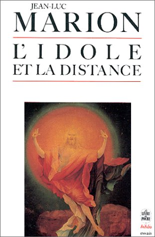 L'idole et la distance (9782253044093) by Jean-Luc Marion