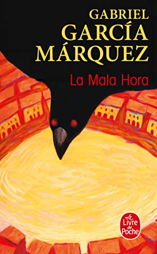 La Mala Hora (Ldp Litterature) (French Edition) (2253045039) by Garcia Marquez, G.