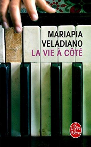 La Vie à côté: Mariapia Veladiano