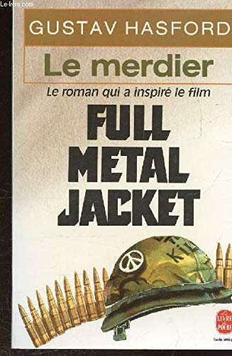 LE MERDIER - FULL METAL JACKET-: HASFORD GUSTAV