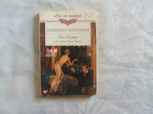The escape : And Other Short Stories: Maugham, William Somerset