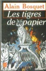 Les Tigres de papier (Le Livre de: Alain Bosquet