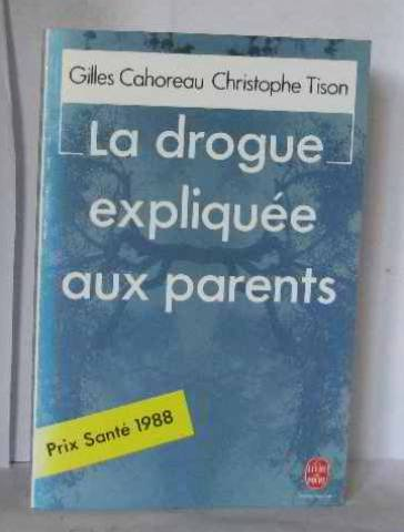 La Drogue expliquée aux parents