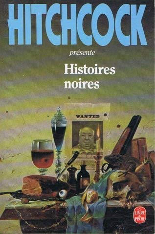Histoires Noires (French Edition) (9782253048824) by Hitchcock