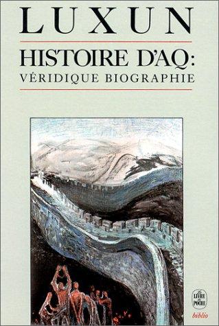 Histoire d'AQ : véridique biographie [Jan 01,: Luxun