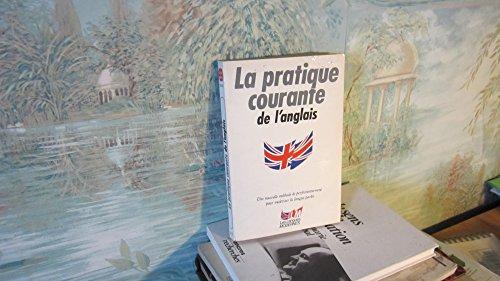 9782253049357: LA PRATIQUE COURANTE DE L'ANGLAIS (Le livre de poche/Méthode 90)