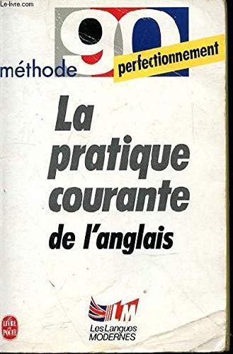 9782253049357: La pratique courante de l'anglais