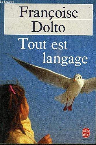 Tout est language: Francoise Dolto