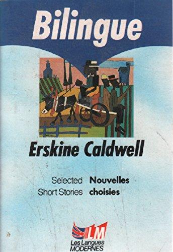 Nouvelles Choisies/Selected Short Stories (Prat.Lang.): Caldwell, Erskine